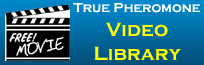 True Pheromone Video Library